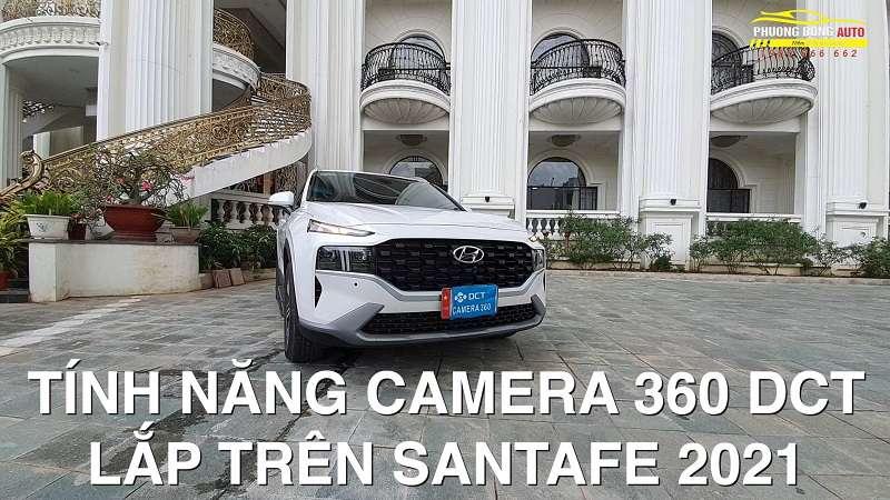 Video Camera 360 DCT lên Santafe 2021 đầu tiên tại Hà Nội